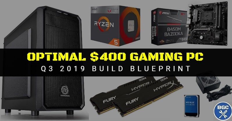 Best Cheap Gaming PC Build Under $400 (August 2019) - BGC