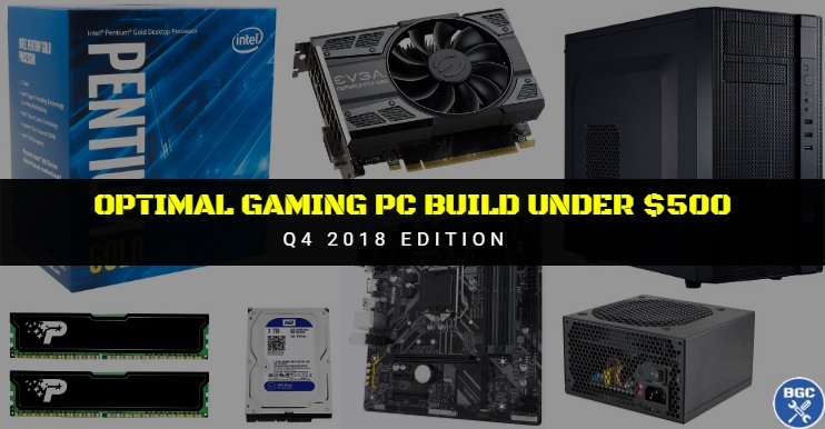 best budget gaming pc build under 500 recommended oct 2018 hardware