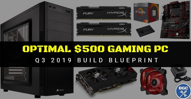 Plan the Best Budget Gaming PC Build for $500 (2019 Console