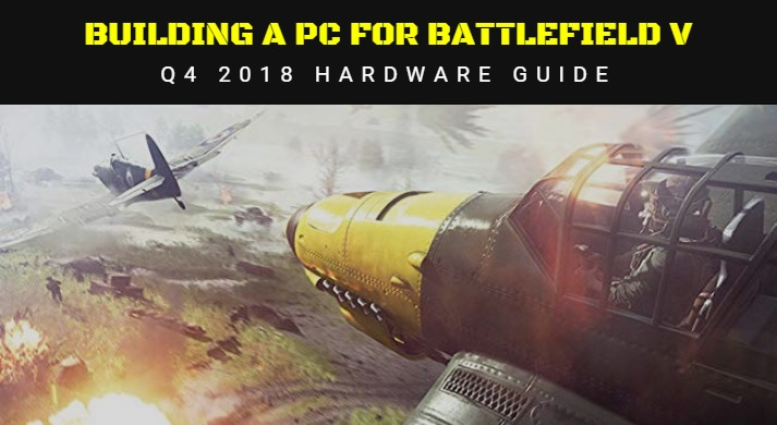 The Best Battlefield 5 PC Build: How to Get 60/144FPS
