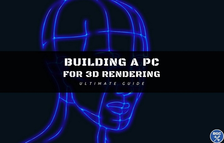 Build The Best 3d Rendering Pc Build Q4 2018 Recommended