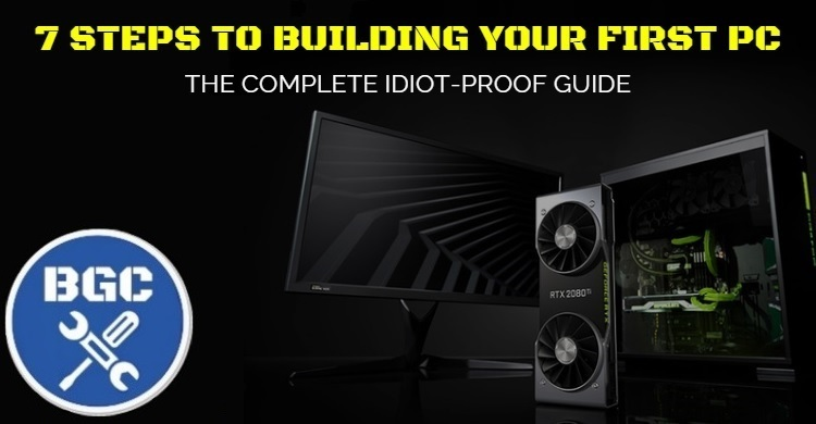 Your First Gaming Pc Build 7 Step Gaming Pc Build Guide For Beginners