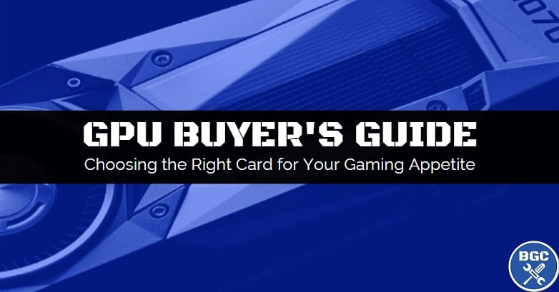 What to look when choosing a graphics card as a gamer