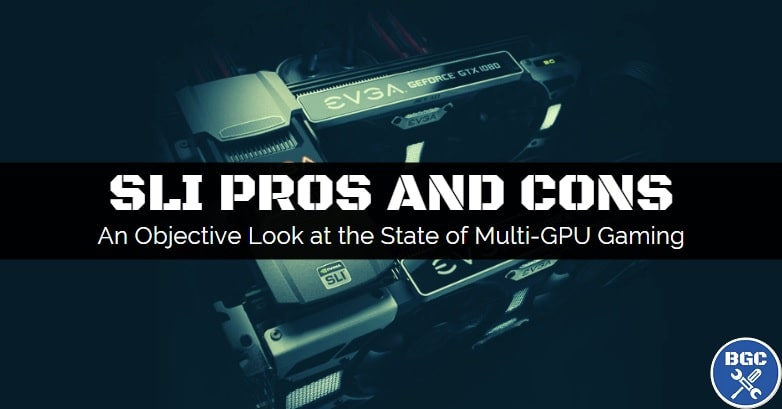 Do the benefits of SLI outweigh the downsides for gaming?