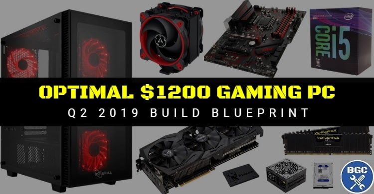 Best $1200 High End Gaming PC Build for 1440p or 1080 144Hz (Q2 2019)