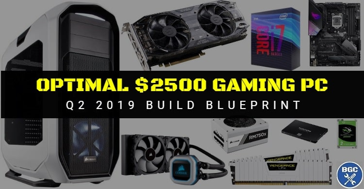 Best 4K Gaming PC Under $2500 (Q2 2019 Recommended Parts) - BGC