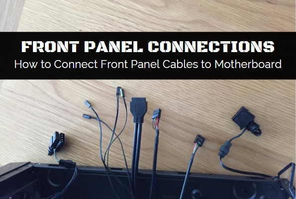 Guide to connect motherboard front panel connectors step by step